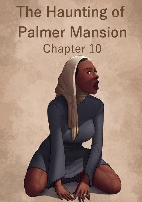 The Haunting of Palmer Mansion Chapter 10- Jdseal