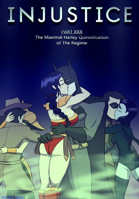 Injustice Part XXX- The Maximal Harley-Quinnification of the Regime